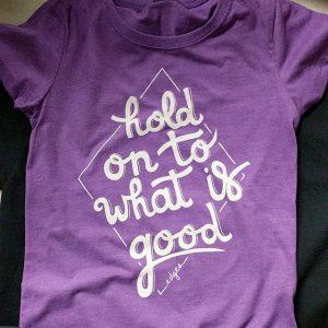 Hold on to what is good. Edges Church Blacksburg #blacksburgva #waterbased #screenprinting #matsuicolor